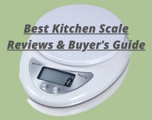 10 Best Kitchen Scale Reviews & Buyer's Guide for 2021