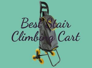 10 Best Stair Climbing Carts for 2020 – Buyer's Guide