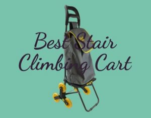 10 Best Stair Climbing Carts for 2021 – Buyer's Guide