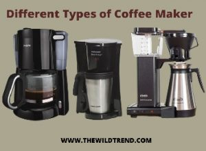 10 Different Types of Coffee Makers