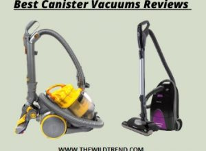 10 Best Canister Vacuum Reviews & Buyer's Guide in 2020