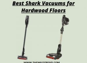 7 Best Shark Vacuum for Hardwood Floors in 2020