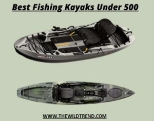 10 Best Fishing Kayaks Under $500 in 2021 – Buyer's Guide