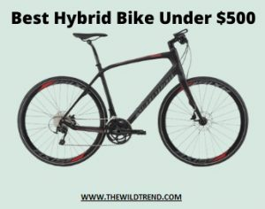 10 Best Hybrid Bikes Under $500 in 2021 – Ultimate Buyer's Guide