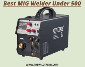 10 Best MIG Welders Under $500 in 2021 – Buyer's Guide