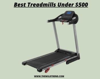 Treadmills Under 500