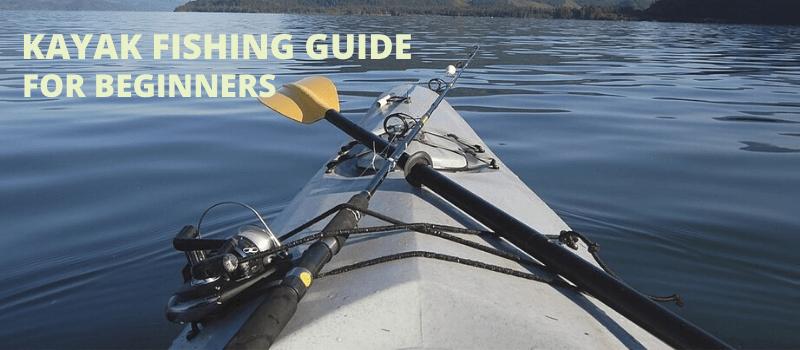 Kayak Fishing Guide