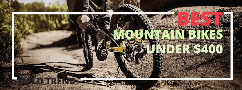 Mountain Bikes Reviews under $400