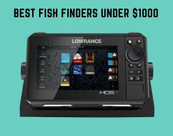7 Best Fish Finders Under $1000 [Reviews 2021]